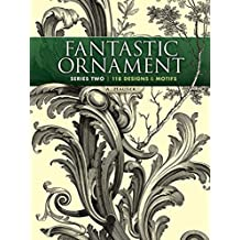 Fantastic Ornament, Series Two (Dover Pictorial Archive) (Dover Pictorial Archive Series, Band 2)