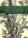 Fantastic Ornament: 118 Designs & Motifs