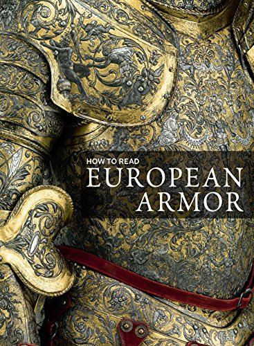 How to Read European Armor di Donald J. Larocca