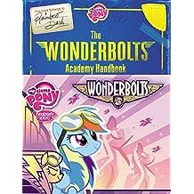 My Little Pony: The Wonderbolts Academy Handbook (My Little Pony (Little, Brown & Company)) by Brandon T. Snider (2016-07-05)