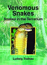 Venomous Snakes: Snakes in the Terrarium: Snakes in the Terrarium Vol 2 (Snakes in the terratium)