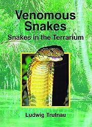 Venomous Snakes: Snakes in the Terrarium: Snakes in the Terrarium Vol 2 (Snakes in the terratium)