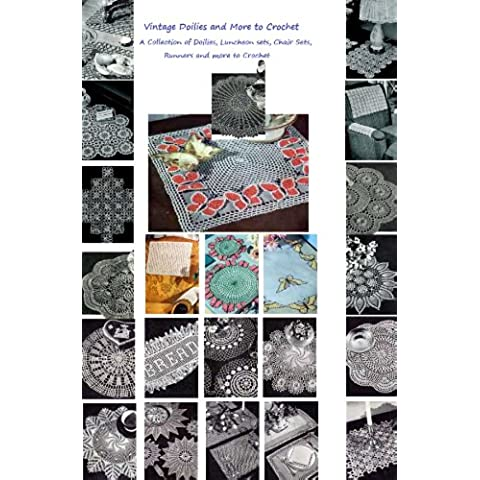 Vintage Doilies to Crochet - A Collection of Doilies, Chair Sets, Runners, Placemats, Runners Crochet Patterns from the 1940