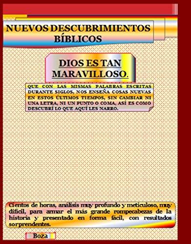 NUEVOS DESCUBRIMIENTOS BÍBLICOS: DIOS ES TAN MARAVILLOSO. por Rodolfo Barrientos Boza