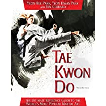 Tae Kwon Do: The Ultimate Reference Guide to the World's Most Popular Martial Art, Third Edition (English Edition)