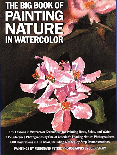 The Big Book of Painting Nature in Watercolor (Practical Art Books) por Ferdinand Petrie