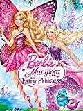 Barbie: Mariposa & the Fairy Princess (T...