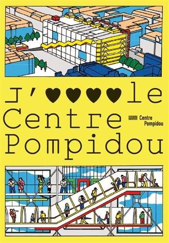 J'aime le centre Pompidou par From Bibliothèque publique d'information du Centre Pompidou