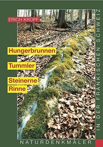 Hungerbrunnen - Tummler - Steinerne Rinne: Naturdenkmäler in der Fränkischen Schweiz