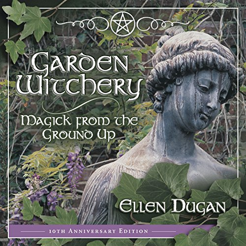Garden Witchery: Magick from the Ground Up (English Edition) - Dugan Design
