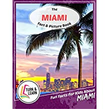 The Miami Fact and Picture Book: Fun Facts for Kids About Miami (Turn and Learn) (English Edition)