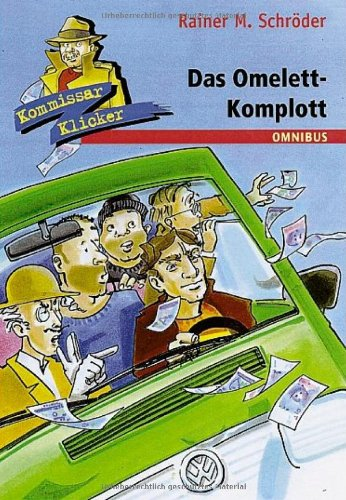 Das Omelett-Komplott: Kommissar Klicker (Band 9)