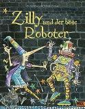 Zilly und der böse Roboter: Vierfarbiges Bilderbuch