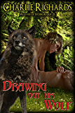 Drawing Out His Wolf (Wolves of Stone Ridge Book 25)