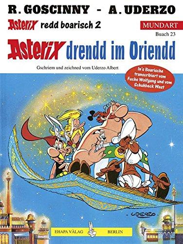 Asterix Mundart Bayrisch II: Drendd im Oriendd