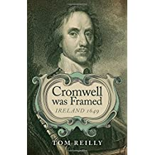 Cromwell was Framed: Ireland 1649