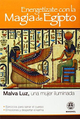 ENERGETÍZATE CON LA MAGIA DE EGIPTO por MALVA LUZ