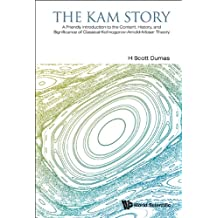 The KAM Story:A Friendly Introduction to the Content, History, and Significance of Classical Kolmogorov–Arnold–Moser Theory