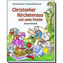 Christopher Kirchenmaus und seine Familie: Sammelband
