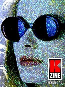 Kzine Issue 10 by [Hurry, Graeme, Finch, Paul, Lloyd, Dawn, Young, D.L., Priest, Ryan, Heintze, Colin, McDaniel, Tim, Roberts, Philip, Kitson, Jon Arthur]