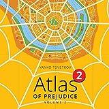 Atlas of Prejudice 2: Chasing Horizons: Volume 2 by Yanko Tsvetkov (2014-02-10)