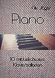 Piano - Musikstücke für Klavier: Piano - 10 mittelschwere Klavierballaden