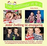 Jeder Zwilling ist einzigartig: Die Persönlichkeitsentwicklung von Zwillingen - wie Eltern und pädagogische Fachkräfte diese unterstützen können