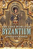 Lost World of Byzantium