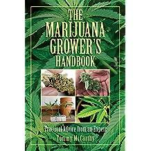 The Marijuana Grower's Handbook: Practical Advice from an Expert