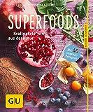 Superfoods: Kraftpakete aus der Natur