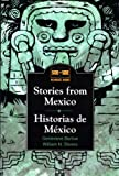 Stories from Mexico: Historias de México: Historias De Mexico (Side by Side Bilingual Books)