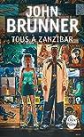 Le Choc du futur, tome 1 : Tous à Zanzibar par Brunner