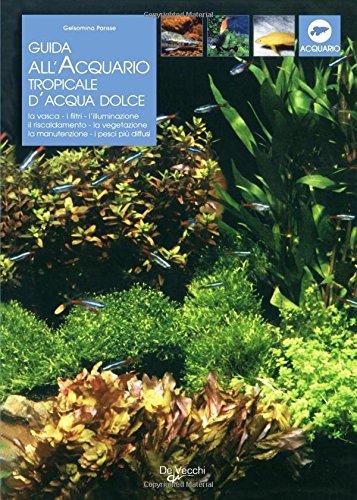 Guida all'acquario tropicale d'acqua dolce