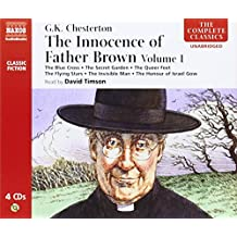 The Innocence of Father Brown, Volume 1: The Blue Cross. The Secret Garden. The Flying Stars and Other Stories: v. 1 (Naxos Classic Fiction) (Complete Classics)