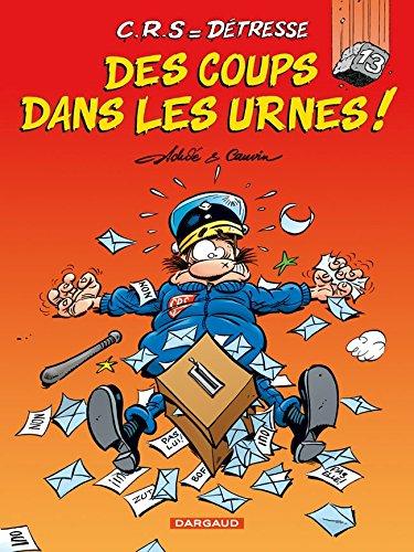 C.R.S = Détresse - tome 13 - Coups dans les Urnes (Des)