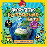 Angry Birds Playground: Atlas: A Global Geography Adventure (Angry Birds Playgrounds)