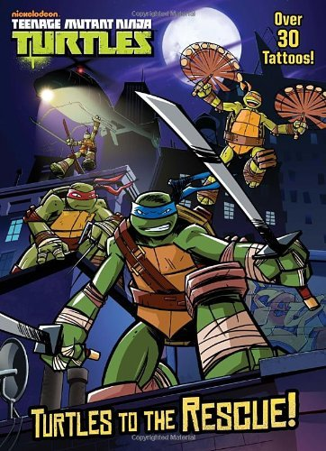 (Turtles to the Rescue! (Teenage Mutant Ninja Turtles) (Color Plus Tattoos) by Golden Books (2012-08-07))