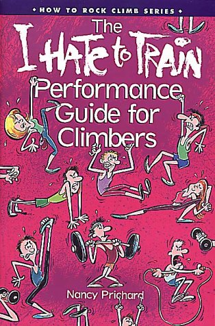 The I Hate to Train Performance Guide for Climbers
