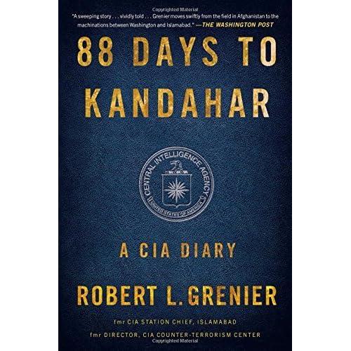 88 Days to Kandahar: A CIA Diary by Robert L. Grenier (2016-01-26)