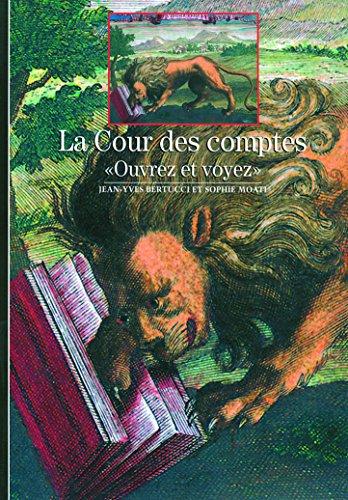 La Cour des comptes: «Ouvrez et voyez» par Sophie Moati, Jean-Yves Bertucci