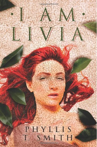 I Am Livia by Smith, Phyllis T. (2014) Paperback