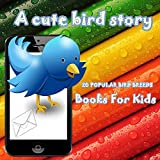 books for kids: A Cute Bird Story: (Picture books for kids, 20 POPULAR BIRD BREEDS PHOTOS,kids books Ages 3-8,Early Readers)