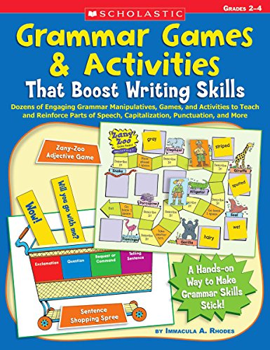 Grammar Games & Activities: That Boost Writing Skills: Grades 2-4