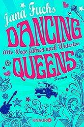 Dancing Queens - Alle Wege führen nach Waterloo: Roman