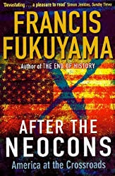 After the Neocons: America at the Crossroads by Francis Fukuyama (2007-02-28)