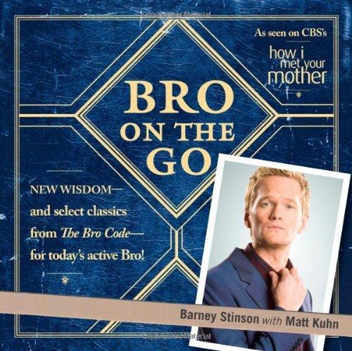 Bro on the Go by Barney Stinson (2009-11-03)