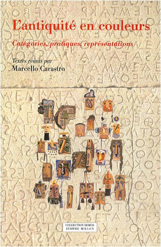 L'Antiquité en couleurs : Catégories, pratiques, représentations