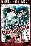 Paroxysm by Matt Hughes (2013-07-15)