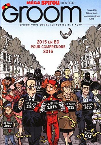 Groom : 2015 en BD pour comprendre 2016