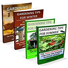 Gardening Tips For All Seasons - 4 In 1 Bundle: The Food Growers Top Jobs For The Autumn, Winter, Spring And Summer Planting Seasons (Seasonal Garden Jobs Book 5) (English Edition)